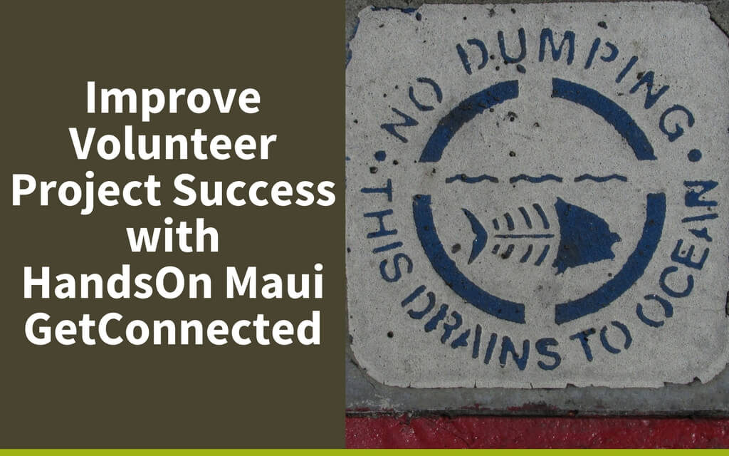 Improve Volunteer Project Success with HandsOn Maui GetConnected