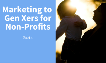Marketing to Gen Xers for Non-Profits – Part 1