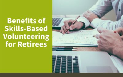 Benefits of Skills-Based Volunteering for Retirees