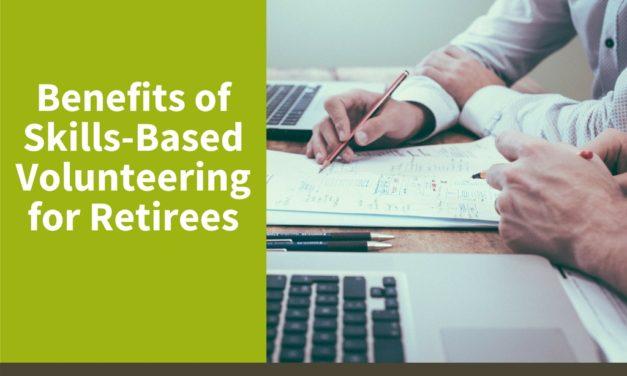 Benefits of Skills-Based Volunteering for Retirees