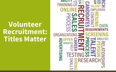 Volunteer Recruitment, Titles Matter