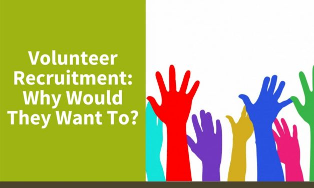 Volunteer Recruitment: Why Would They Want To?