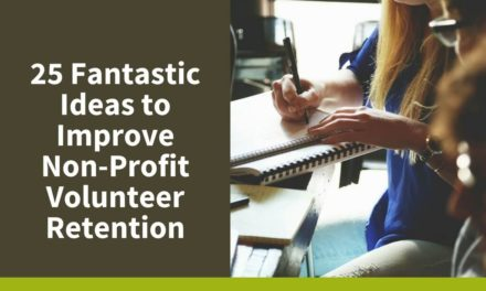 25 Fantastic Ideas to Improve Non-Profit Volunteer Retention