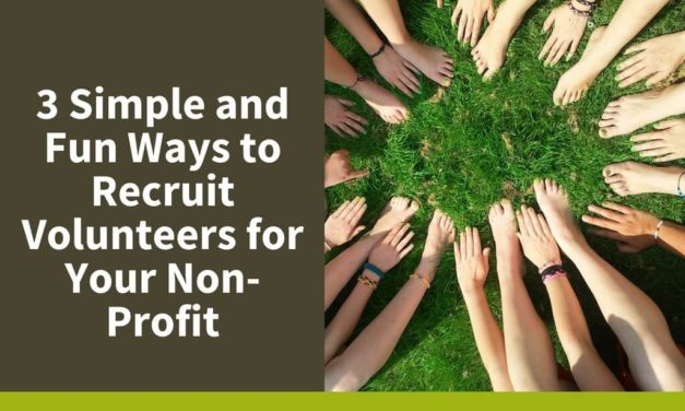 3 Simple and Fun Ways to Recruit Volunteers for Your Non-Profit