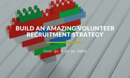 7 Ways to Build an Amazing Volunteer Recruitment Strategy