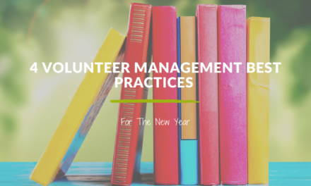 4 Volunteer Management Best Practices for the New Year