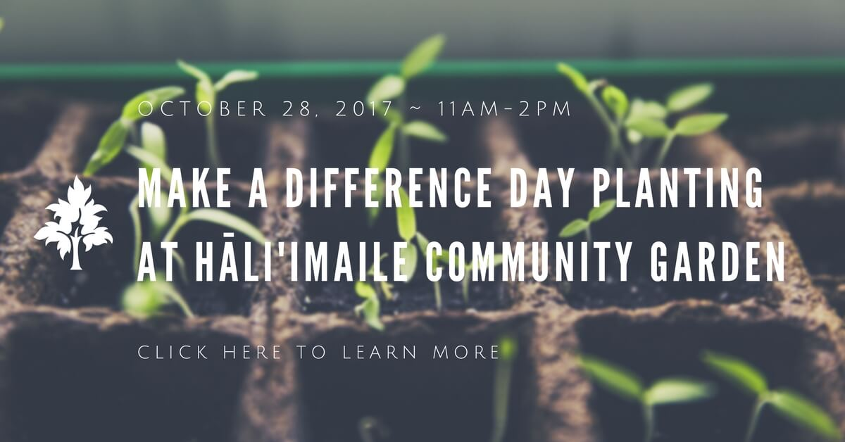 Hali'imaile Community Garden Make A Difference Day Event 2017