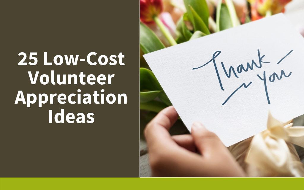25 Low-Cost Volunteer Appreciation Ideas
