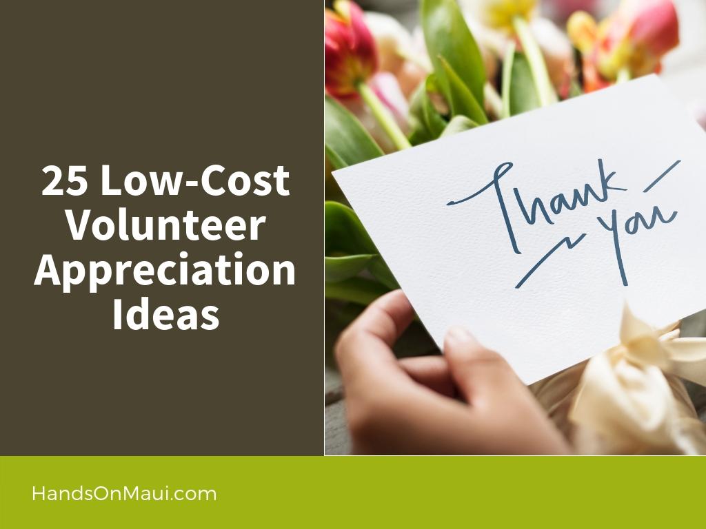 25 Low Cost Volunteer Appreciation Ideas Handson Maui