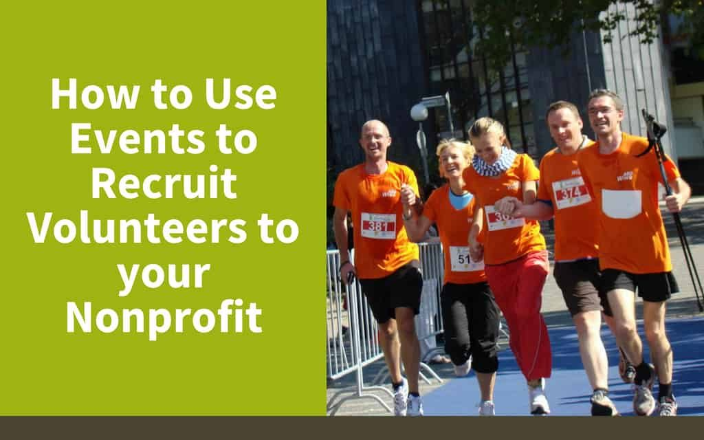 How to Use Events to Recruit Volunteers to your Nonprofit