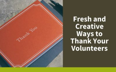 Fresh and Creative Ways to Thank Your Volunteers