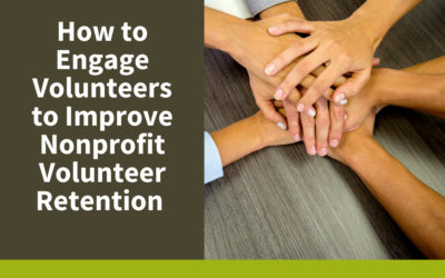 How to Engage Volunteers to Improve Nonprofit Volunteer Retention