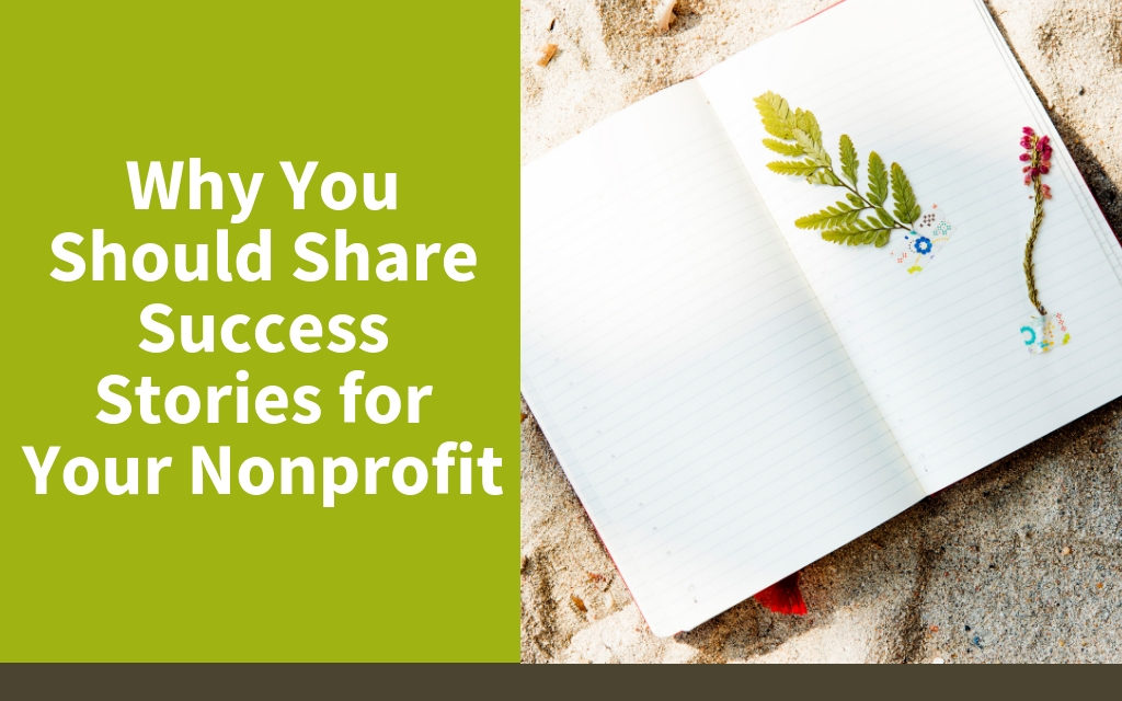 Why You Should Share Success Stories for Your Nonprofit