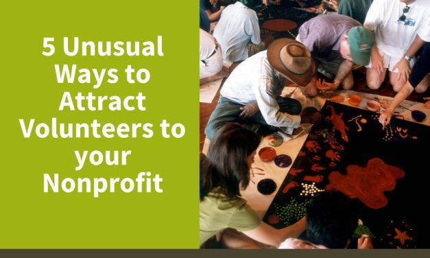 5 Unusual Ways to Attract Volunteers to Your Nonprofit