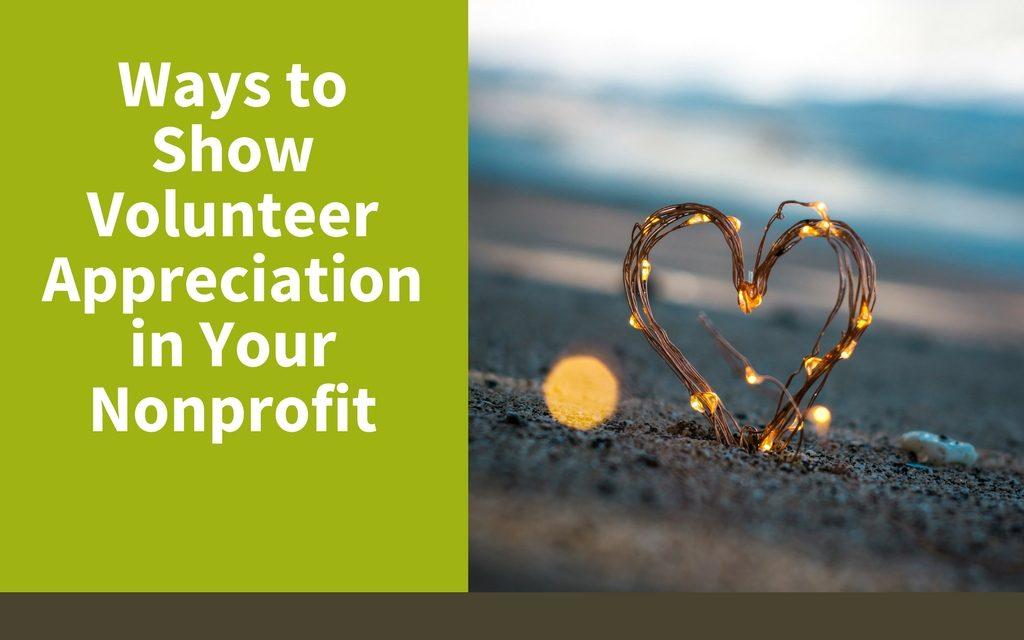 Ways to Show Volunteer Appreciation in Your Nonprofit