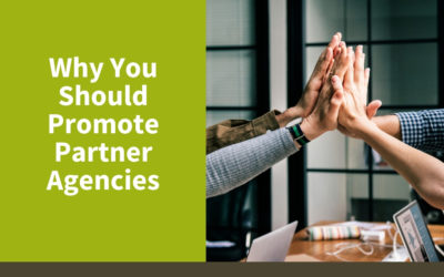 Why You Should Promote Partner Agencies
