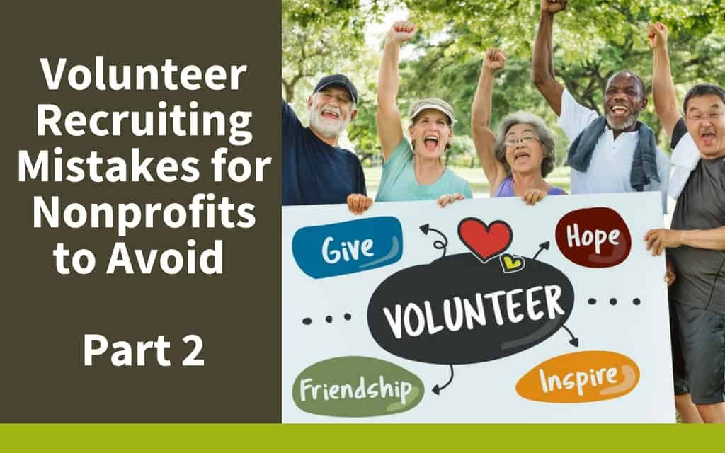 Volunteer Recruiting Mistakes for Nonprofits to Avoid Part 2