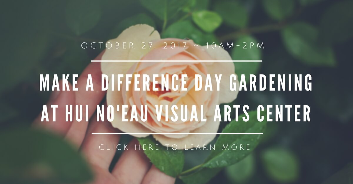 Hui No'eau Make A Difference Day Event 2017