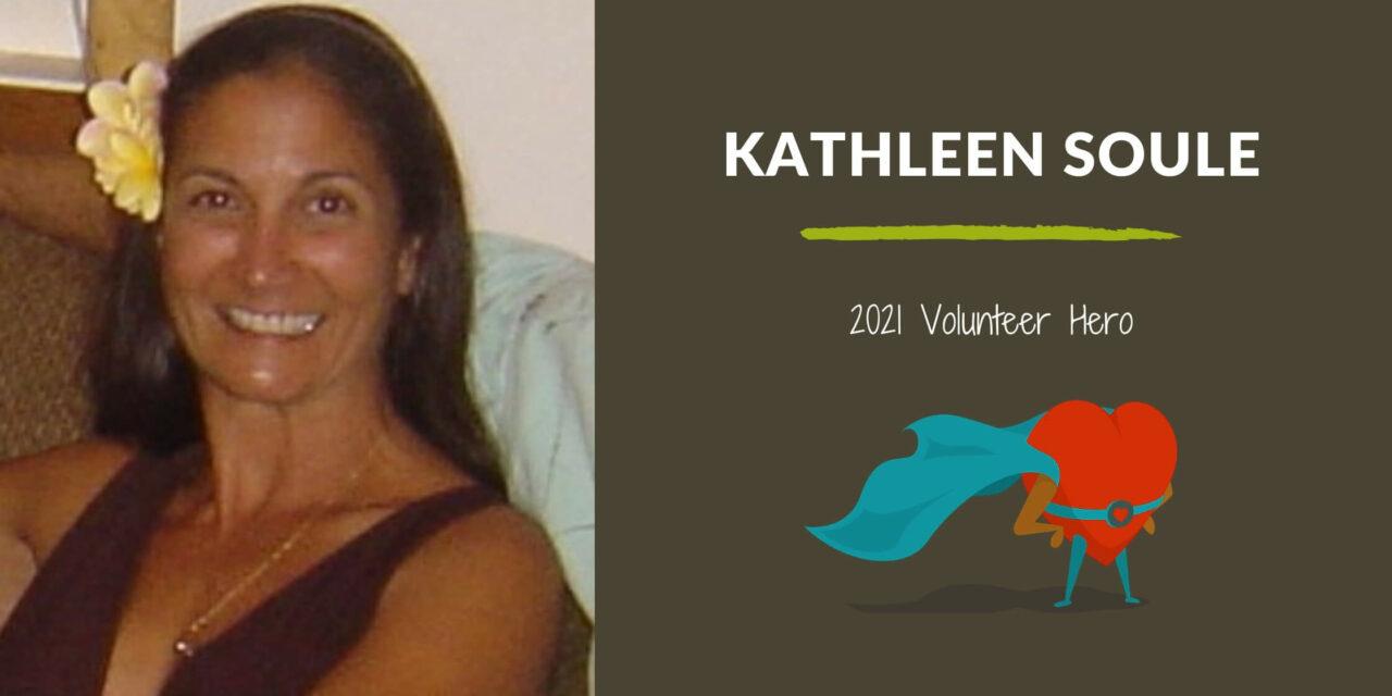 Kathleen Soule — 2021 Volunteer Hero