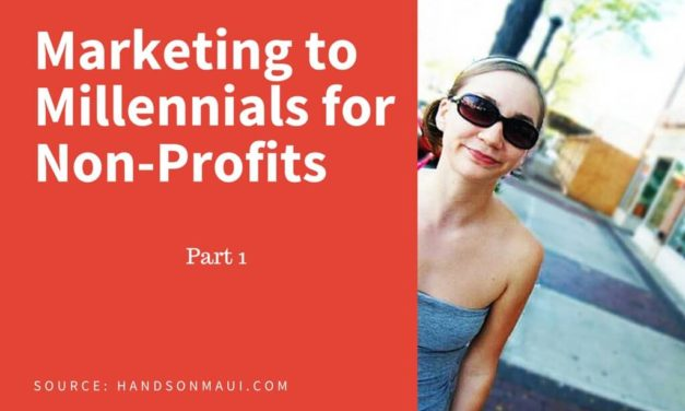 Marketing to Millennials for Non-Profits – Part 1