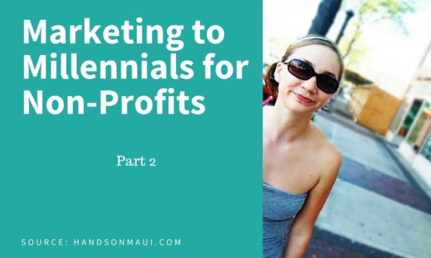 Marketing to Millennials for Non-Profits – Part 2