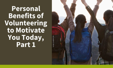 Personal Benefits of Volunteering to Motivate You Today, Part 1
