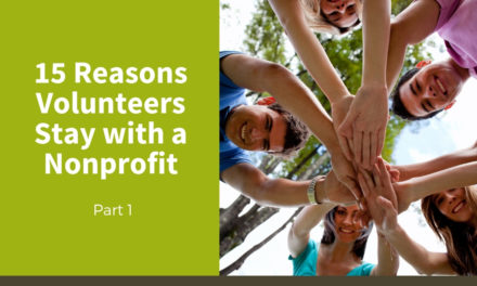 15 Reasons Volunteers Stay with a Nonprofit (Part One)