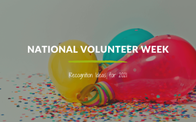 National Volunteer Week Recognition Ideas for 2021