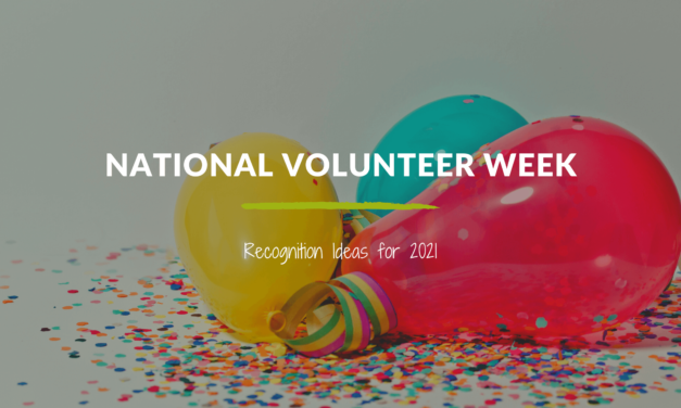 National Volunteer Week Recognition Ideas for 2021