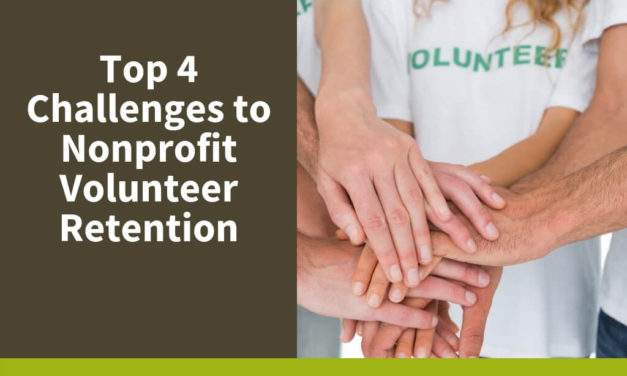 Top 4 Challenges to Nonprofit Volunteer Retention
