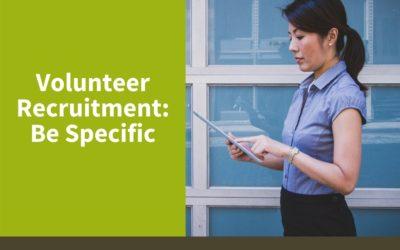Volunteer Recruitment: Be Specific