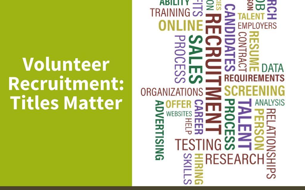 Volunteer Recruitment: Titles Matter