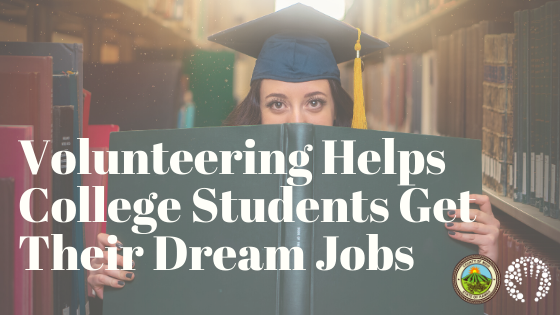 Volunteering Helps College Students Get Their Dream Jobs