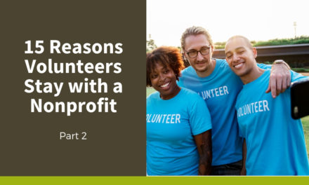 15 Reasons Volunteers Stay with a Nonprofit (Part Two)